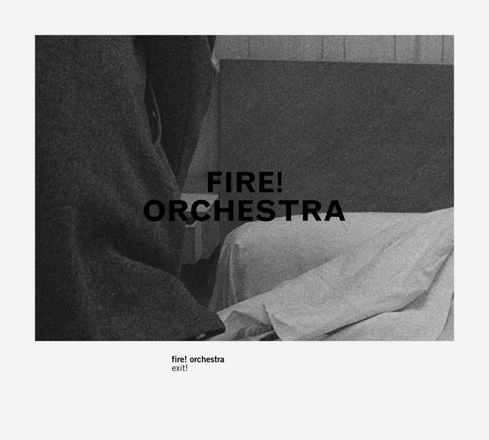 Fire! Orchestra — Exit!