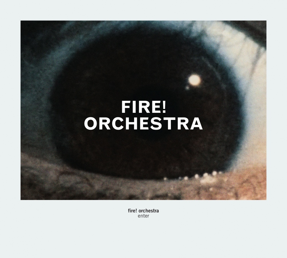Fire! Orchestra — Enter